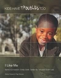 I Like Me (Kids Have Troubles Too)