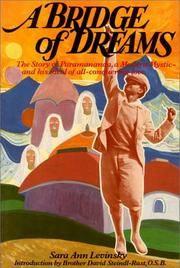 A Bridge of Dreams : The Story of Paramananda, a Modern Mystic