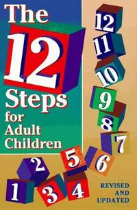 THE 12 STEPS FOR ADULT CHILDREN Friends in Recovery