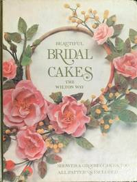 Beautiful Bridal Cakes: The Wilton Way/908-117 n/a