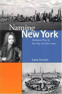 Naming New York: Manhattan Places and How They Got Their Names