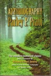 Autobiography of Parley P. Pratt, UNABRIDGED with EXCLUSIVE FOREWORD by Richard Lloyd Dewey,...