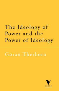 The Ideology of Power and the Power of Ideology (Verso Classic)