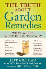 image of The Truth About Garden Remedies: What Works, What Doesn't, and Why