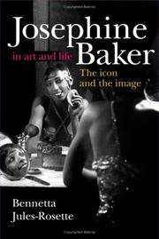 Josephine Baker in Art and Life: The Icon and the Image.