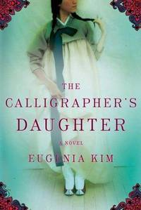 The Calligrapher's Daughter. A Novel