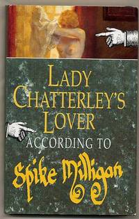 LADY CHATTERLEY'S LOVER ACCORDING TO SPIKE MILLIGAN.