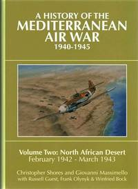A HISTORY OF THE MEDITERRANEAN AIR WAR, 1940-1945: VOLUME TWO. NORTH AFRICAN DESERT FEB 1942-MAR1943