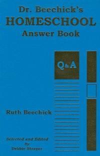 Dr Beechick's Homeschool Answer Book