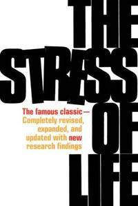 The Stress of Life by Selye, Hans