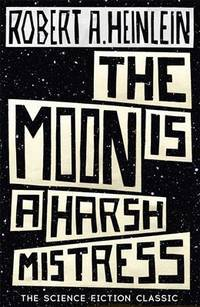 image of The Moon is a Harsh Mistress
