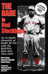The Babe in Red Stockings: In-Depth Chronicle of Babe Ruth with the Boston Red Sox, 1914-1919