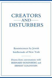 Creators and Disturbers: Reminiscences by JewishIntellectuals of New York