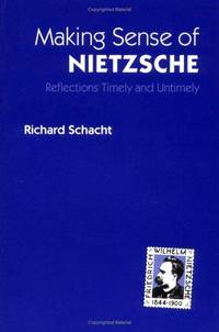 Making Sense of Nietzsche: REFLECTIONS TIMELY AND UNTIMELY (International Nietzsche Studies)