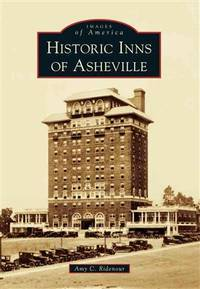 Historic Inns of Asheville by  Amy C Ridenour - Paperback - 2013 - from Revaluation Books (SKU: x-146712012X)