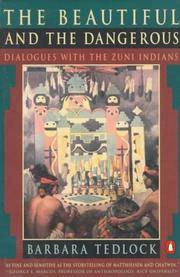 The Beautiful and the Dangerous Dialogues with the Zuni Indians