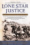 image of Lone Star Justice: The First Century of the Texas Rangers