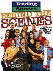 Trading Spaces Behind The Scenes : Including Decorating Tips And Tricks