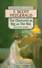 image of The Diamond As Big As the Ritz and Other Stories : Bernice Bobs Her Hair - The Ice Palace - May Day - The Bowl