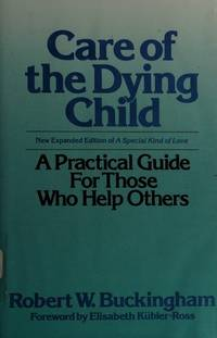 Care of the Dying Child: A Pratical Guide for Those Who Hlep Others
