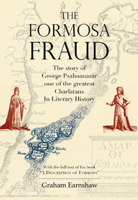 The Formosa Fraud: The Story of George Psalmanazar, One of the Greatest Charlatans in Literary...