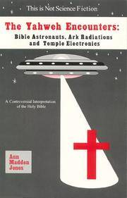 The Yahweh Encounters: Bible Astronauts, Ark Radiations and Temple Electronics