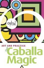 The Art and Practice of Caballa Magic