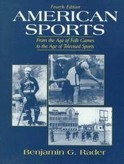 American Sports: From the Age of Folk Games to the Age of Televised Sports (4th Edition)