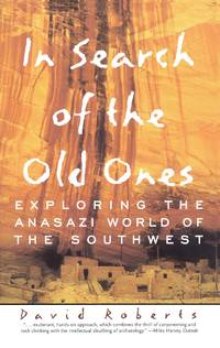 In Search of the Old Ones  Exploring the Anasazi World of the Southwest