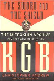 image of The Sword and the Shield: The Mitrokhin Archive and the Secret History of the KGB