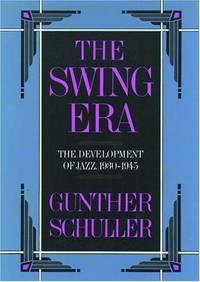 THE SWING ERA The Developlment of Jazz 1930-1945