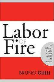 LABOR OF FIRE THE ONTOLOGY OF LABOR BETWEEN ECONOMY AND CULTURE (HB 2005)