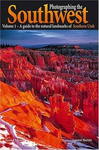 Photographing the Southwest: Volume 1--Southern Utah (2nd Ed.) (Photographing the Southwest)