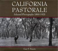 California Pastorale: Selected Photographs 1860-1925