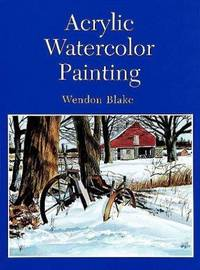 Acrylic Watercolor Painting (Dover Art Instruction) by Wendon Blake; Art Instruction - Paperback - 1st - 1998 - from First Landing Books & Art and Biblio.co.uk