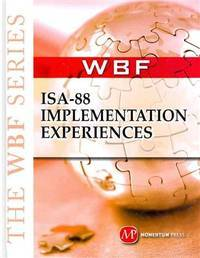The WBF BOOK SERIES: ISA 88 Implementation Experiences