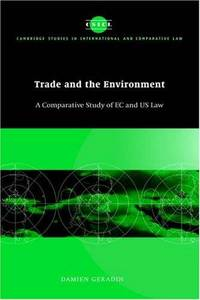 Trade and the Environment: A Comparative Study of EC and US Law by  Damien Geradin - Hardcover - 1997 - from Hanselled Books and Biblio.co.uk