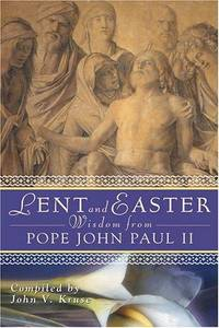 Lent and Easter: Wisdom from Pope John Paul II