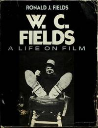 W. C. Fields: A Life on Film