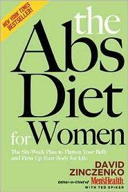 THE ABS DIET FOR WOMEN The Six-Week Plan to Flatten Your Belly and Firm Up  Your Body for Life
