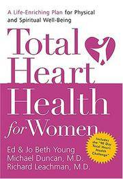 Total Heart Health for Women: A Life-Enriching Plan for Physical & Spiritual Well-Being