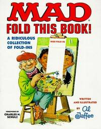 Mad: Fold This Book! A Ridiculous Collection of Fold-Ins