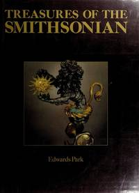 Treasures of the Smithsonian - SIGNED by  Edwards Park - Hardcover - Signed - 1983 - from aamstar-hookedonbooks (SKU: Oct2-15mel11)