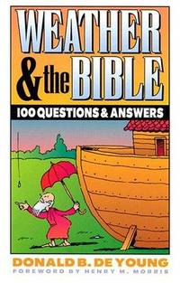 Weather and the Bible: 100 Questions and Answers