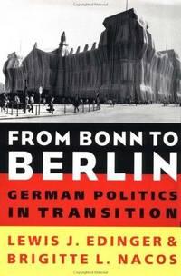 From Bonn to Berlin: German Politics in Transition