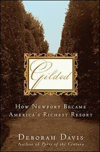 GILDED. How New Port Became America's Richest Resort.