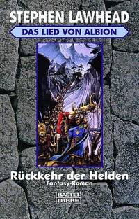 Rückkehr der Helden by  Stephen R Lawhead - Paperback - Edition: 1. - 08/1997 - from Mondevana and Biblio.com