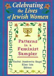 Celebrating the Lives of Jewish Women: Patterns in a Feminist Sampler by Rachel Josefowitz Siegel and Ellen Cole (editors) - Paperback - Trade Paperback - 1997 - from after-words bookstore and Biblio.com