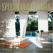 Spectacular Homes of California: An Exclusive Showcase of California's Finest Designers...