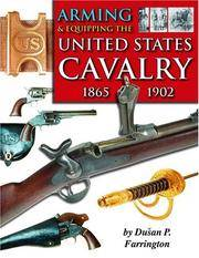 Arming & Equipping The United States Cavalry, 1865-1902